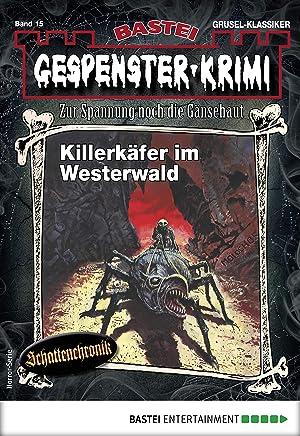 Gespenster-Krimi 15 - Horror-Serie: Killerkäfer im Westerwald