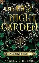 The Last Night Garden (Evernight Fae Book 3)