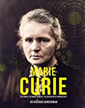 Curie: The Pioneer, the Nobel Laureate, the Discoverer of Radioactivity