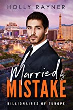 Married By Mistake (Billionaires of Europe Book 7)