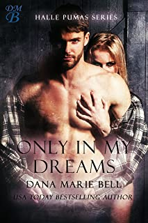 Only In My Dreams (Halle Pumas Book 5)