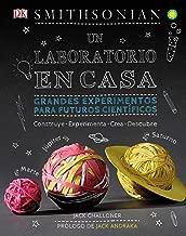 Un laboratorio en casa (Maker Lab): Grandes experimentos para futuros científicos (Spanish Edition)