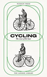 Cycling: The Craze of the Hour: 1 (The London Library)