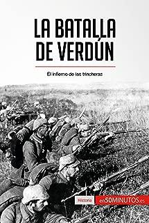 La batalla de Verdún: El infierno de las trincheras (Historia) (Spanish Edition)