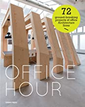 Office Hour: 72 ground-breaking projects of office Architecture firms