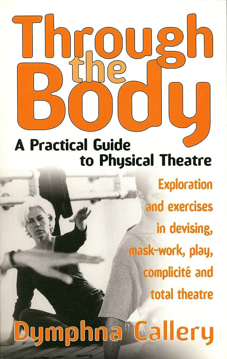 ラバ公爵離婚Through the Body: A Practical Guide to Physical Theatre (English Edition)
