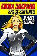 Emma Shepard, Space Sentinel! Kindle Edition
