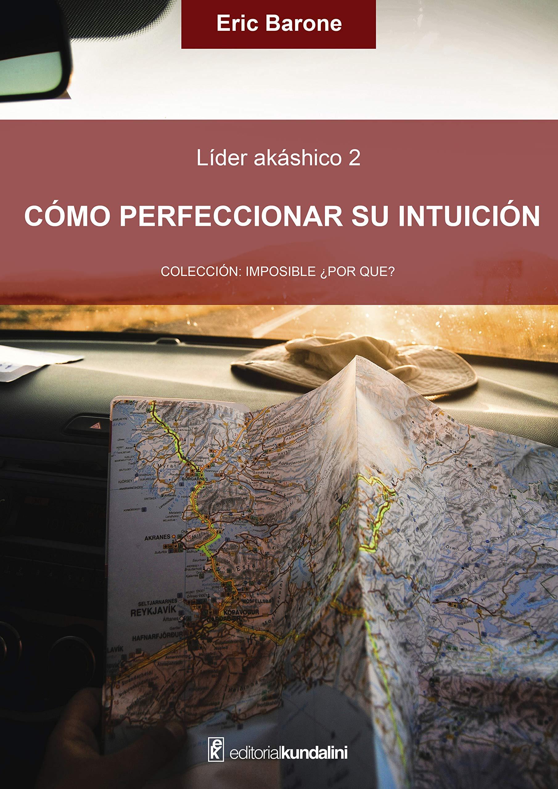 Cómo perfeccionar su intuición: Líder akáshico 2 (Spanish Edition)