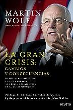 La gran crisis: cambios y consecuencias: Lo que hemos aprendido y lo que todavía nos queda por aprender de la crisis finan...