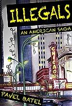 Illegals: An American Saga (English Edition)