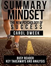 Summary: Mindset: The New Psychology of Success by Carol Dweck: Key Takeaways and Analysis