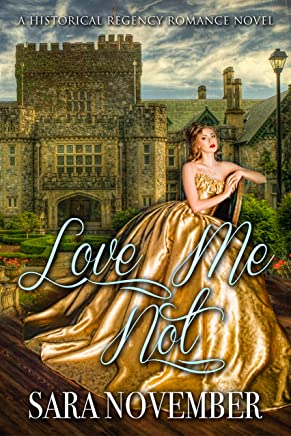 Love Me Not: A Historical Regency Romance Book