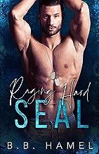 Raging Hard SEAL: A Bad Boy Romance (SEAL Team Hotties Book 4)