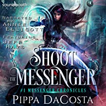Shoot the Messenger: A Paranormal Space Fantasy: Messenger Chronicles Series, Book 1