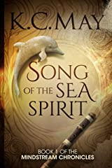 Song of the Sea Spirit (The Mindstream Chronicles Book 1) Kindle Edition