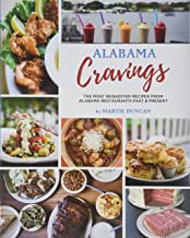 Alabama Cravings: The Most Requested Alabama Restaurant Recipes Past & Present