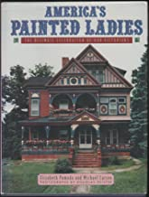 America's Painted Ladies: The Ultimate Celebration of Our Victorians (Dutton Studio Books)