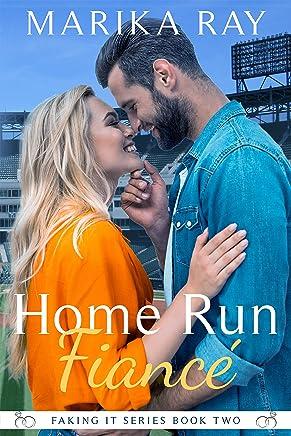 Home Run Fiancé (Faking It Book 2)