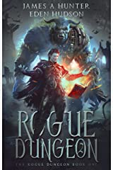 Rogue Dungeon: A litRPG Adventure (The Rogue Dungeon Book 1) Kindle Edition