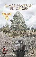 Almas viajeras: El origen (Spanish Edition)