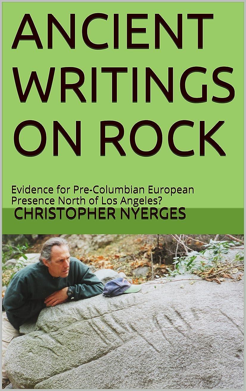 印象的な微生物くるみANCIENT WRITINGS ON ROCK: Evidence for Pre-Columbian European Presence North of Los Angeles? (English Edition)
