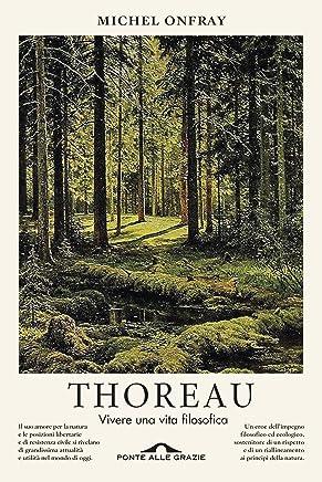 Thoreau: Vivere una vita filosofica
