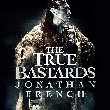 The True Bastards: The Lot Lands, Book 2