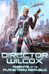 Director Wilcox (Agents of the Planetary Republic Book 10) Kindle Edition