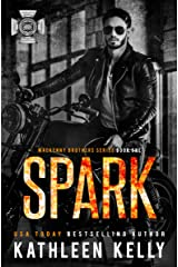 Spark: MacKenny Brothers Series Book 1: An MC/Band of Brothers Romance Kindle Edition