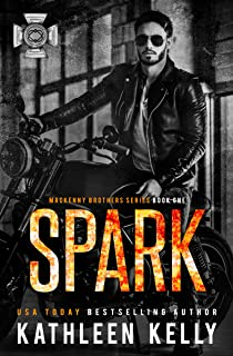 Spark: MacKenny Brothers Series Book 1: An MC/Band of Brothers Romance