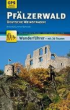 Pfälzerwald Wanderführer Michael Müller Verlag: 38 Touren mit GPS-kartierten Routen und praktischen Reisetipps (MM-Wandern) (German Edition)