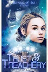 Trust & Treachery (Echoes of Sol Book 1) Kindle Edition