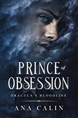 Prince of Obsession (Dracula's Bloodline Book 2) Kindle Edition