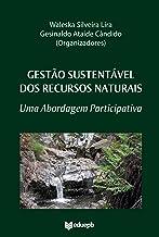 Gestão sustentável dos recursos naturais: uma abordagem participativa (Portuguese Edition)
