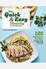 The Quick & Easy Healthy Cookbook: 125 Delicious Recipes Ready in 30 Minutes or Less Kindle Edition