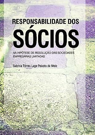 Responsabilidade dos sócios na hipótese de resoluções das sociedades empresárias limitadas