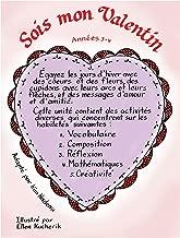 SOIS MON VALENTIN Gr. 3-4 (French Edition)