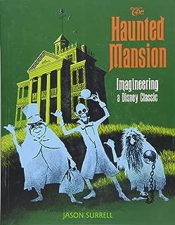 The Haunted Mansion: Imagineering a Disney Classic (A Walt Disney Imagineering Book)
