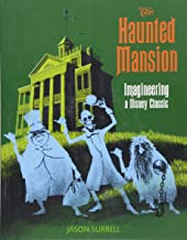 The Haunted Mansion: Imagineering a Disney Classic (A Walt Disney Imagineering Book)