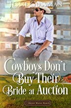 Cowboys Don't Buy Their Bride at Auction (Sweet Water Ranch Billionaire Cowboys Book 8)