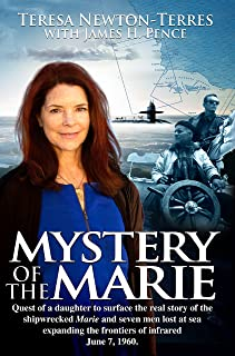 MYSTERY of the MARIE: Quest of a daughter to surface the real story to the shipwrecked Marie and seven men lost at sea exp...