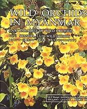 Wild Orchids in Myanmar Vol 3: Shangri-La of Wild Orchids (Wild Orchids in Myanmar: Last Paradise of Wild Orchids)