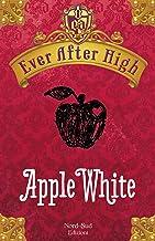 Ever After High - Apple White: Il libro dei destini (Italian Edition)