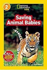 National Geographic Readers: Saving Animal Babies Taschenbuch