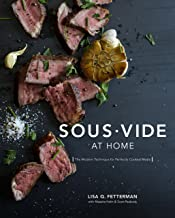Sous Vide at Home: The Modern Technique for Perfectly Cooked Meals [A Cookbook] PDF