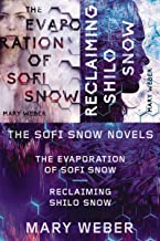The Sofi Snow Novels: The Evaporation of Sofi Snow and Reclaiming Shilo Snow