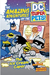The Ice Cream Caper (The Amazing Adventures of the DC Super-Pets) Kindle Edition