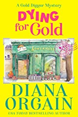 Dying for Gold : Gold Strike: A Gold Digger Mystery Book 1 (Gold Strike Mysteries) Kindle Edition