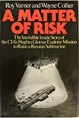 A Matter of Risk: The Incredible Inside Story of the CIA's Hughes Glomar Explorer Mission to Raise a Russian Submarine Hardcover