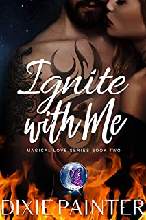 Ignite With Me (Magical Love Series Book 2)